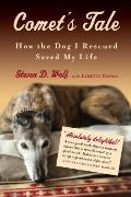 Comets Tale How the Dog I Rescued Saved My Life