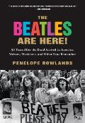Beatles Are Here 50 Years After the Band Arrived in America Writers & Other Fans Remember