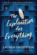 Explanation for Everything A Novel