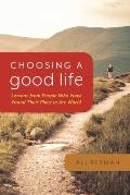 Choosing a Good Life: Lessons from People Who Have Found Their Place in the World
