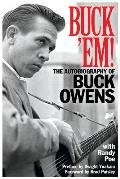 Buck Em The Autobiography of Buck Owens