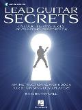 Lead Guitar Secrets Unlock the Mysteries of Creating Great Solos