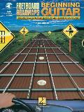 Fretboard Roadmaps: Beginning Guitar: The Essential Guitar Patterns That All the Pros Know and Use [With CD (Audio)]
