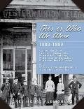This Is Who We Were: 1880-1899