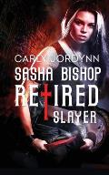 Sasha Bishop Retired Slayer