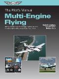 The Pilot's Manual: Multi-Engine Flying (Ebundle Edition): All the Aeronautical Knowledge Required to Earn a Multi-Engine Rating on Your Pilot Certifi