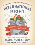 International Night A Father & Daughter Cook Their Way Around the World Including More Than 250 Recipes