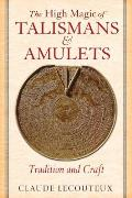 High Magic of Talismans & Amulets Tradition & Craft