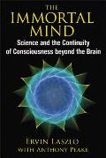 Immortal Mind Science & the Continuity of Consciousness beyond the Brain