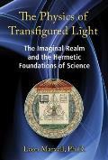 Physics of Transfigured Light The...
