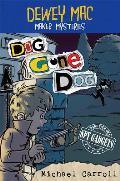 Dewey Mac Maker Mysteries: Dog Gone Dog
