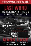 Last Word My Indictment of the CIA in the Murder of JFK