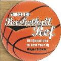 Youre the Basketball Ref 101 Questions to Test Your IQ