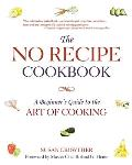 No Recipe Cookbook A Beginners Guide to the Art of Cooking