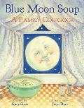 Blue Moon Soup A Family Cookbook