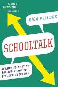 Schooltalk Rethinking What We Say About & To Students Every Day