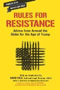 Rules for Resistance Advice from Around the World for the Age of Trump
