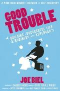 Good Trouble: Building a Successful Life and Business with Aspergers