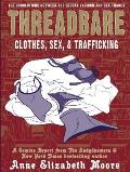 Threadbare: Clothes, Sex, & Trafficking