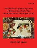 A Worldwide Vegetarian Journey to Discover the Foods That Nourish America's Immigrant Soul: Volume 2