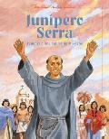 Junipero Serra: Founder of the California Missions