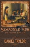 Seasoned Rum: The Mistaken Slave Girl