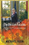 The Persian Paradox: Allies and Consequences