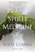 Plant Spirit Medicine A Journey into the Healing Wisdom of Plants