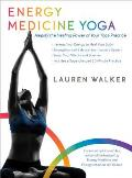 Energy Medicine Yoga Amplify the Healing Power of Your Yoga Practice