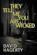 They Tell Me You Are Wicked