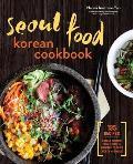 Seoul Food Korean Cookbook Korean Cooking from Kimchi & Bibimbap to Fried Chicken & Bingsoo