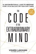Code of the Extraordinary Mind 10 Unconventional Laws to Redefine Your Life & Succeed On Your Own Terms