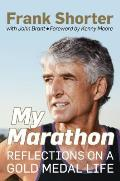 My Marathon Reflections on a Gold Medal Life
