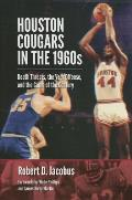 Houston Cougars in the 1960s: Death Threats, the Veer Offense, and the Game of the Century