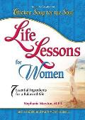 Chicken Soup for the Soul: Life Lessons for Women: 7 Essential Ingredients for a Balanced Life