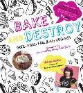 Bake & Destroy Good Food for Bad Vegans