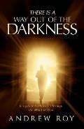 There Is a Way Out of the Darkness