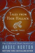 Tales from High Hallack Volume Three: The Collected Short Stories of Andre Norton