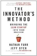 Innovators Method Bringing the Lean Startup Into Your Organization