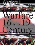 Warfare in the 16th to 19th Century