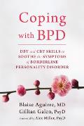 Coping with BPD DBT & CBT Skills to Soothe the Symptoms of Borderline Personality Disorder