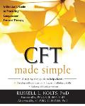 Cft Made Simple A Clinicians Guide to Practicing Compassion Focused Therapy