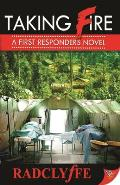 Taking Fire A First Responders Novel