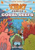 Science Comics Coral Reefs Cities...