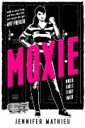 Moxie A Novel