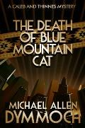 The Death of Blue Mountain Cat: A Caleb & Thinnes Mystery