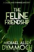 The Feline Friendship: A Caleb & Thinnes Mystery