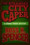 The Stranger City Caper: The Chance Purdue Series - Book Three
