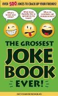The Grossest Joke Book Ever!