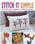 Stitch It Simple 25 Hand Sewn Projects to Make & Share